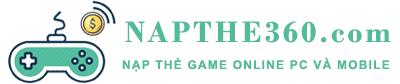 Cổng nạp thẻ Game Mobile và PC siêu tốc 2021 – Napthe360.com